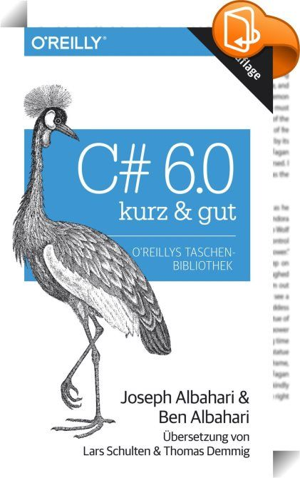 C# 6.0 – kurz & gut    ::  Dieses Buch ist für vielbeschäftigte Programmierer gedacht, die eine knappe, aber dennoch gut verständliche Beschreibung von C# 6.0 suchen. C# 6.0 – kurz & gut informiert Sie über genau das, was Sie wissen müssen, um schnell durchstarten zu können. Behandelt werden:  - alle Aspekte der C#-Syntax, vordefinierte Typen, Ausdrücke und Operatoren - das Erstellen von Klassen, Structs, Delegates und Events, Enums, Generics und Constraints, Exception Handling und Ite...