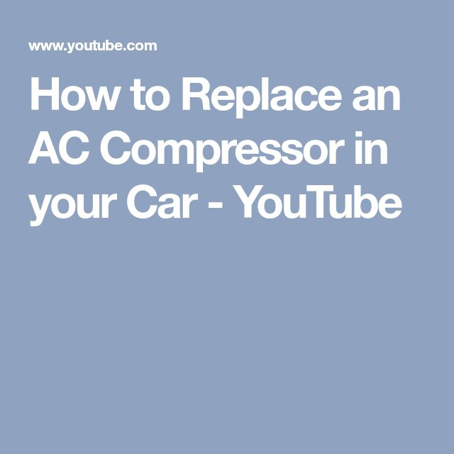 How to Replace an AC Compressor in your Car - YouTube