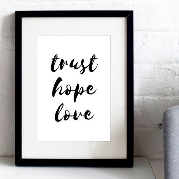 This Print --  This inspirational quote looks great on any wall - the perfect reminder to Trust Hope & Love on a daily basis. The print features a modern hand-lettered design in black typography. Why not collect the set & frame a few? We have a series of our new typographic prints, including this one on offer as a bundle. Click here for more info: https://www.etsy.com/uk/listing/490802957/set-of-3-a4-modern-typography-faith?ref=shop_home_active_2  W...