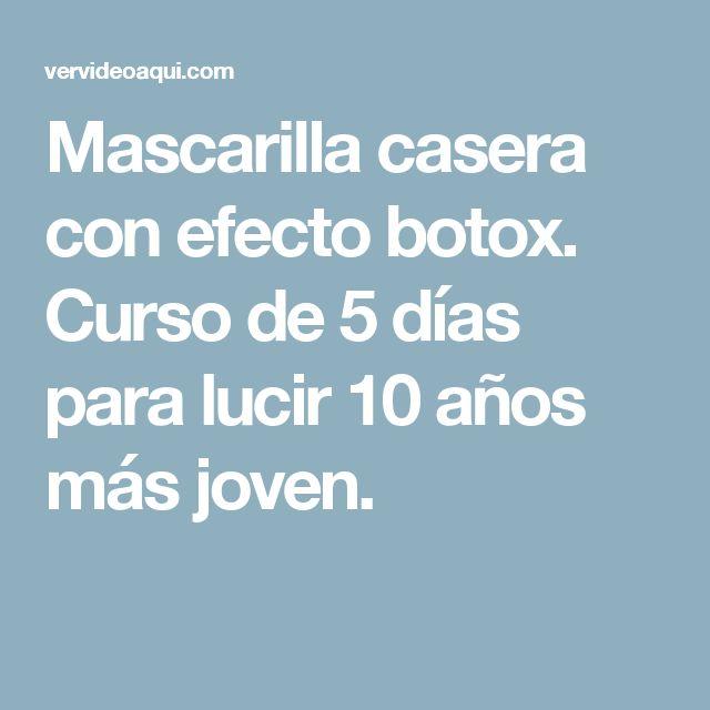 Mascarilla casera con efecto botox. Curso de 5 días para lucir 10 años más joven.