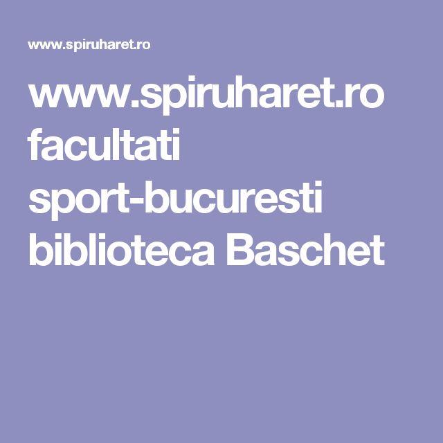www.spiruharet.ro facultati sport-bucuresti biblioteca  Baschet