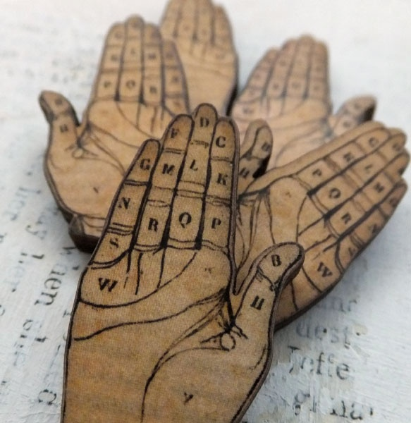 """""""Palmistry Hands Wood Cuts""""  Actually, I think this was pre-ASL hand spelling, yes?"""