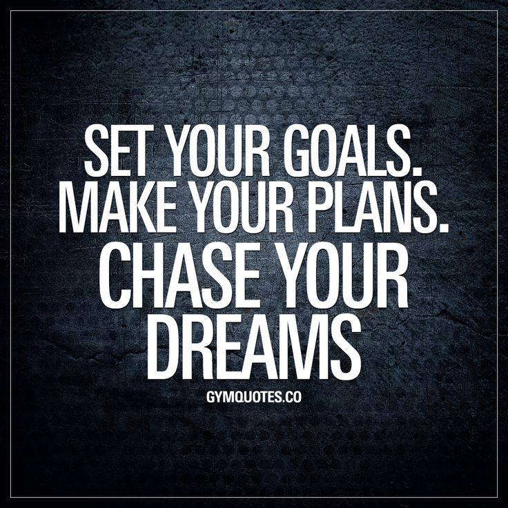 Set your goals. Make your plans. Chase your dreams. The key to success is to define your goals and set them. Then make your plans and set your strategy on how to accomplish them. And finally, to take action and chase your dreams. #workhard #trainharder #chaseyourdreams Gym quotes