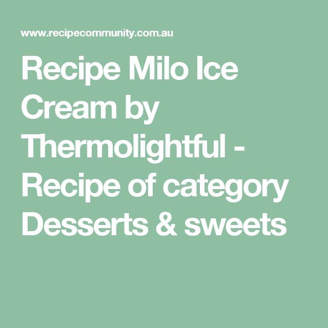 Recipe Milo Ice Cream by Thermolightful - Recipe of category Desserts & sweets