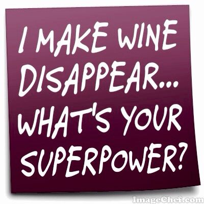 Image result for my super talent is making wine disappear