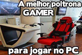 a melhor poltrona para gamer, cadeira gamer, bom e barato, x rock, ak racing, para pc gamer, poltrona para jogar, poltrona com design gamer, custo beneficio, barata