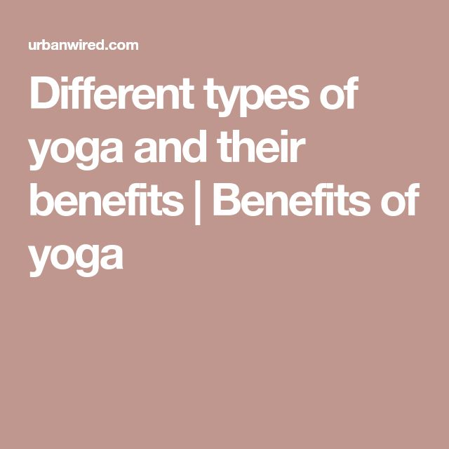 Different types of yoga and their benefits | Benefits of yoga https://www.pinterest.com/yoganovice/different-types-of-yoga/