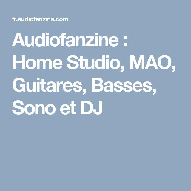 Audiofanzine : Home Studio, MAO, Guitares, Basses, Sono et DJ