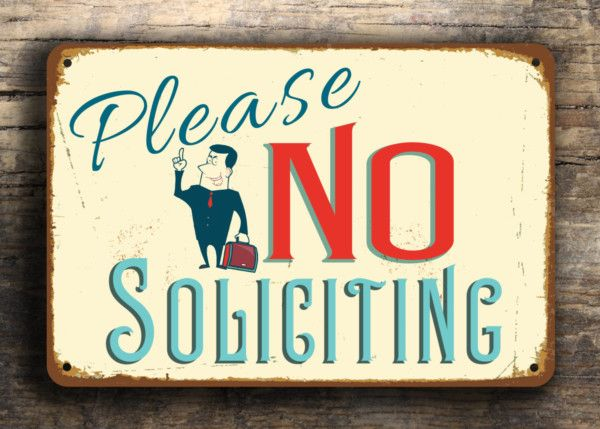 Prevent harassment from unwanted solicitors with this stylish, funny, vintage style no soliciting sign. Our signs can be produced in a variety of sizes.