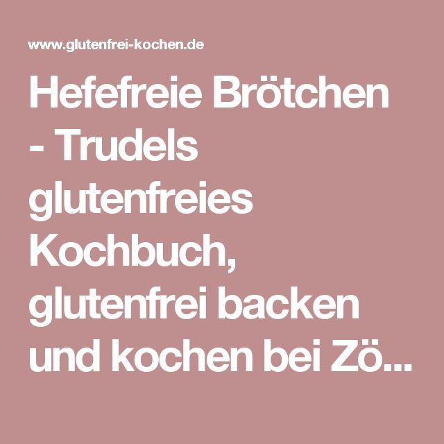 Hefefreie Brötchen - Trudels glutenfreies Kochbuch, glutenfrei backen und kochen bei Zöliakie. Glutenfreie Rezepte, laktosefreie Rezepte, glutenfreies Brot
