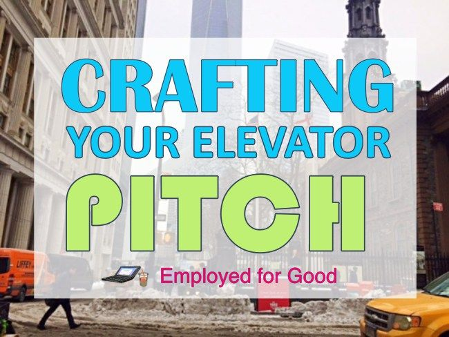 How to Craft An Elevator Pitch (Because Let's Face It, We All Need One)
