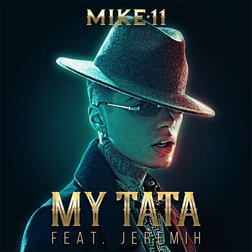 Mike11 @mike11world - My Tata Feat. Jeremih #MyTata #MyTataSong #Mike11 #Jeremih #Scott Storch | NLD SOLUTIONS & RADIO NETWORK