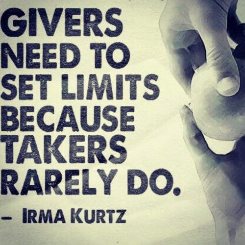 #givers need to #set #limits.. #take #takers #beggars #beg #survive #shelter #food #clothes #needs #selfish #greed #greedy #wants #more #limitless #unlimited #donate #charity #help #needy #life #inspiration #motivation #quotes
