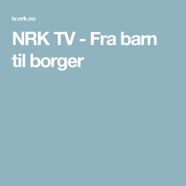 NRK TV - Fra barn til borger