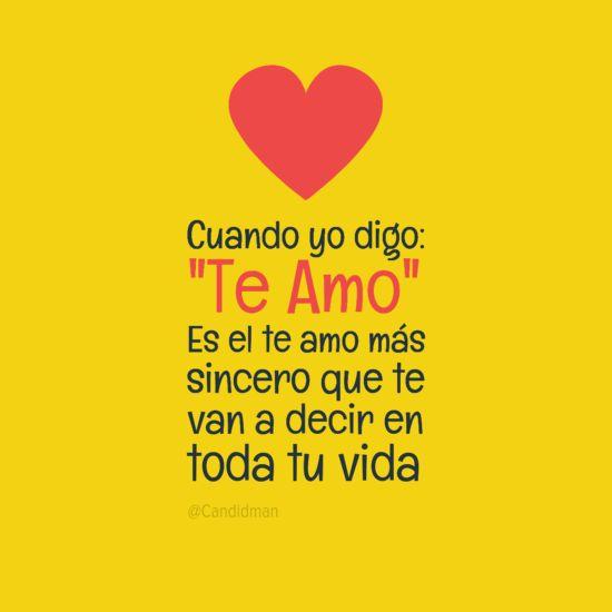 """Cuando yo digo: """"Te Amo"""" Es el #TeAmo más #Sincero que te van a decir en toda tu vida *"""