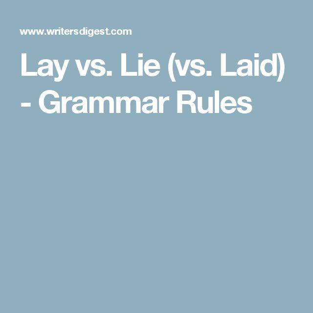 Lay vs. Lie (vs. Laid) - Grammar Rules
