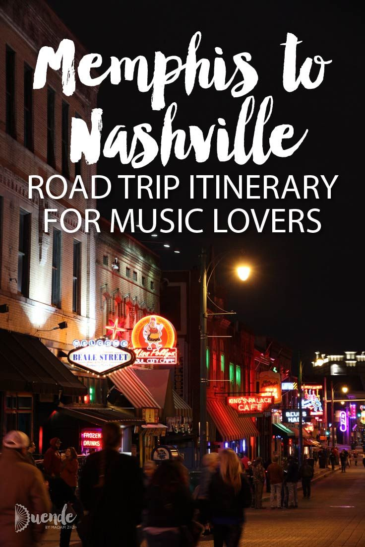 Memphis To Nashville Road Trip Itinerary For Music Lovers Road Trip Nashville Trip Road Trip Fun