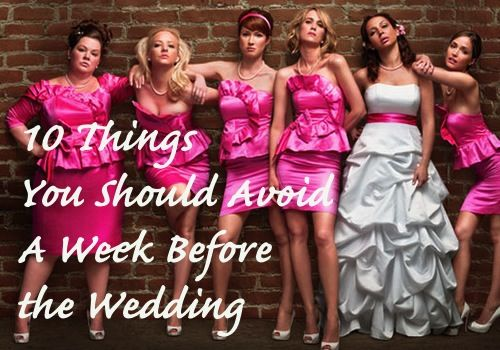10 Things You Should Avoid A Week Before the #Wedding I Dos - Last Minute #Tips Every #Bride Should Keep in Mind http://www.surfandsunshine.com/last-minute-wedding-tips/