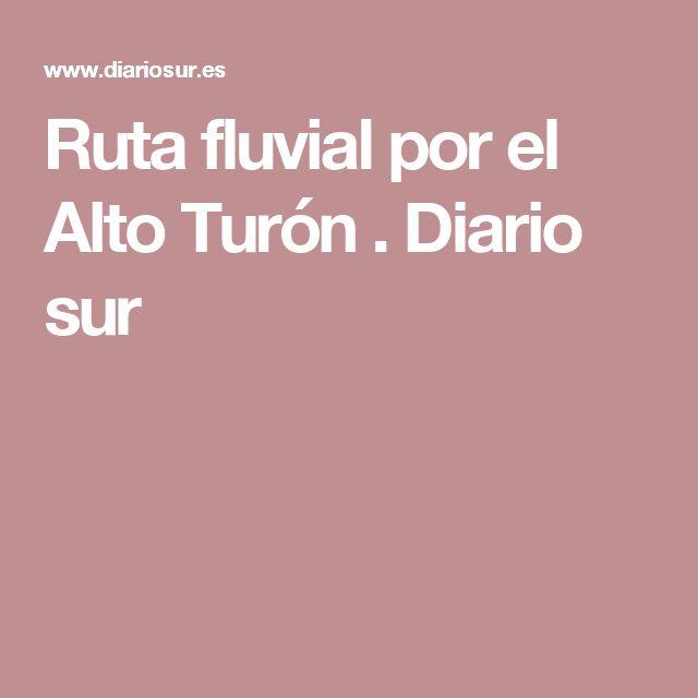 Ruta fluvial por el Alto Turón . Diario sur