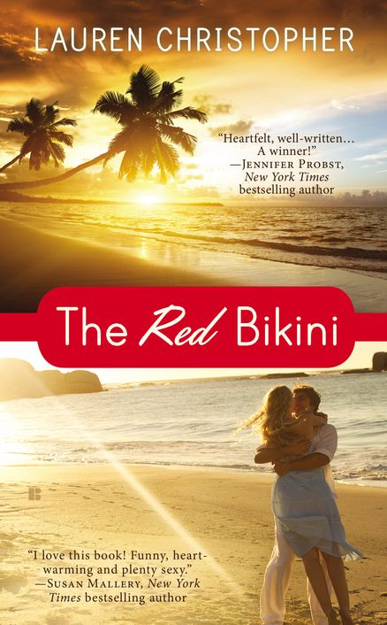 """THE RED BIKINI by Lauren Christopher -- A sparkling debut romance that is """"charming and funny and a totally great read"""" (–Susan Mallery), in which a getaway vacation turns into an unexpected new beginning…For fans of Susan Wiggs and Susan Mallery."""