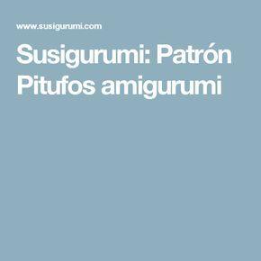Susigurumi: Patrón Pitufos amigurumi