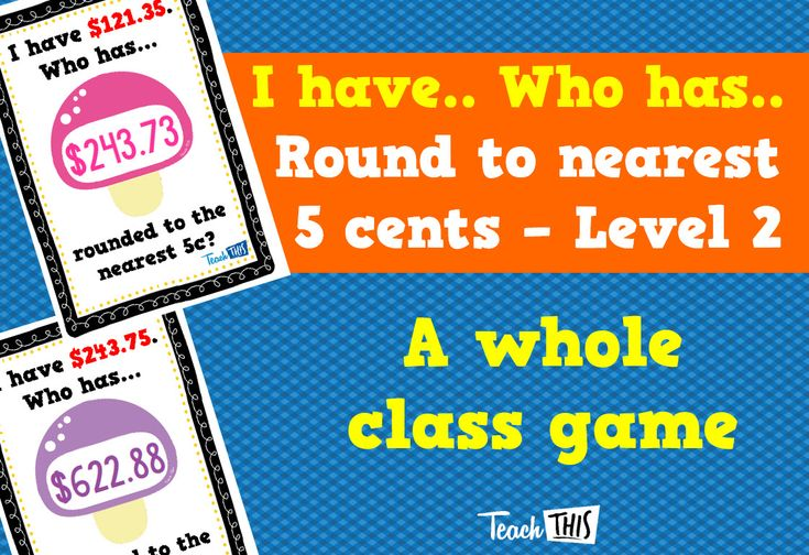 I have Who Has - Round to nearest 5 cents - lvl 2