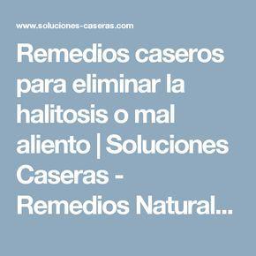 Remedios caseros para eliminar la halitosis o mal aliento | Soluciones Caseras - Remedios Naturales y Caseros