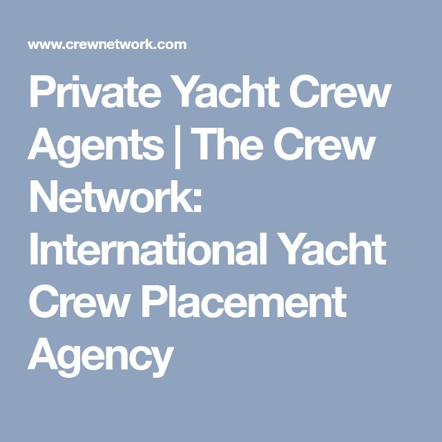 Private Yacht Crew Agents | The Crew Network: International Yacht Crew Placement Agency