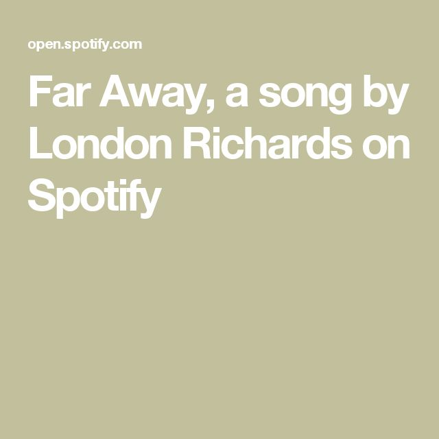 Far Away, a song by London Richards on Spotify