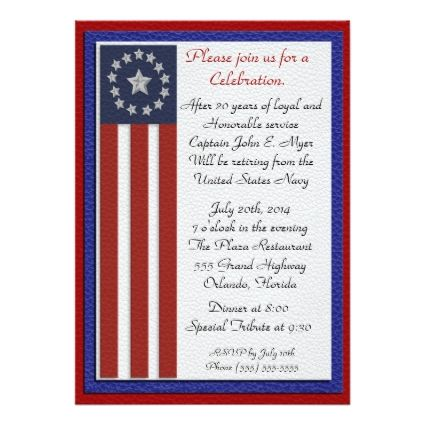 Military Retirement Idea:         	  	  		  		 		 		  			 			  					   					  			 		   		  		 		  		 			 			  Military Retirement Party Invitation   		 			 			  		  		 	   	      Military Retirement Party Invitation. Red, white and blue patriotic stars and stripes border. The text is fully customizable and you can further customize by changing the font and branch of military or police dept.