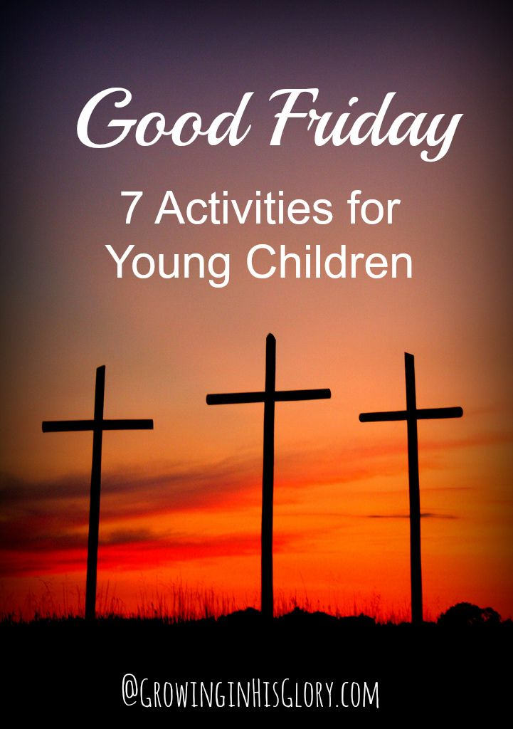 Good Friday: 7 Activities for Young Children - GrowinginHisGlory.com