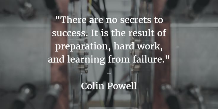 Check out this great quote from American Statesman Colin Powell. It is equally important to prepare, work hard and learn from your failures in order to succeed, regardless of your goals. #NoSecretsToSuccess #QuoteOfTheDay