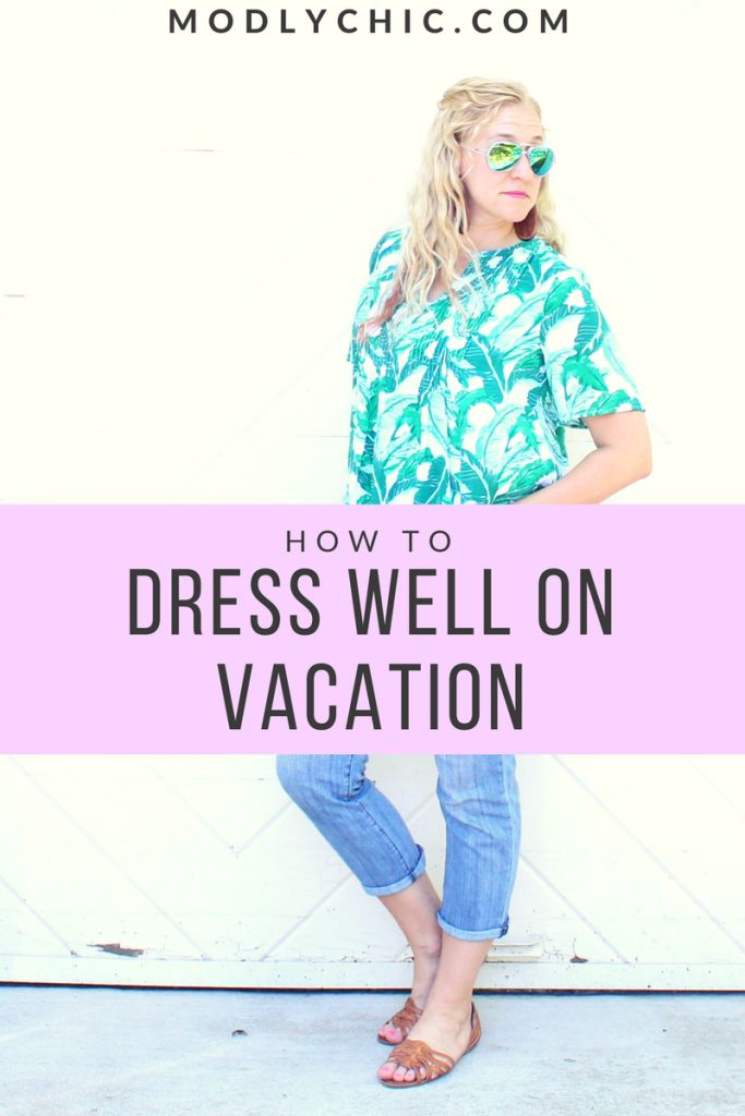 How to Dress Well But NOT like A Tourist on Vacation http://www.modlychic.com/2017/06/dress-well-not-like-tourist-vacation.html