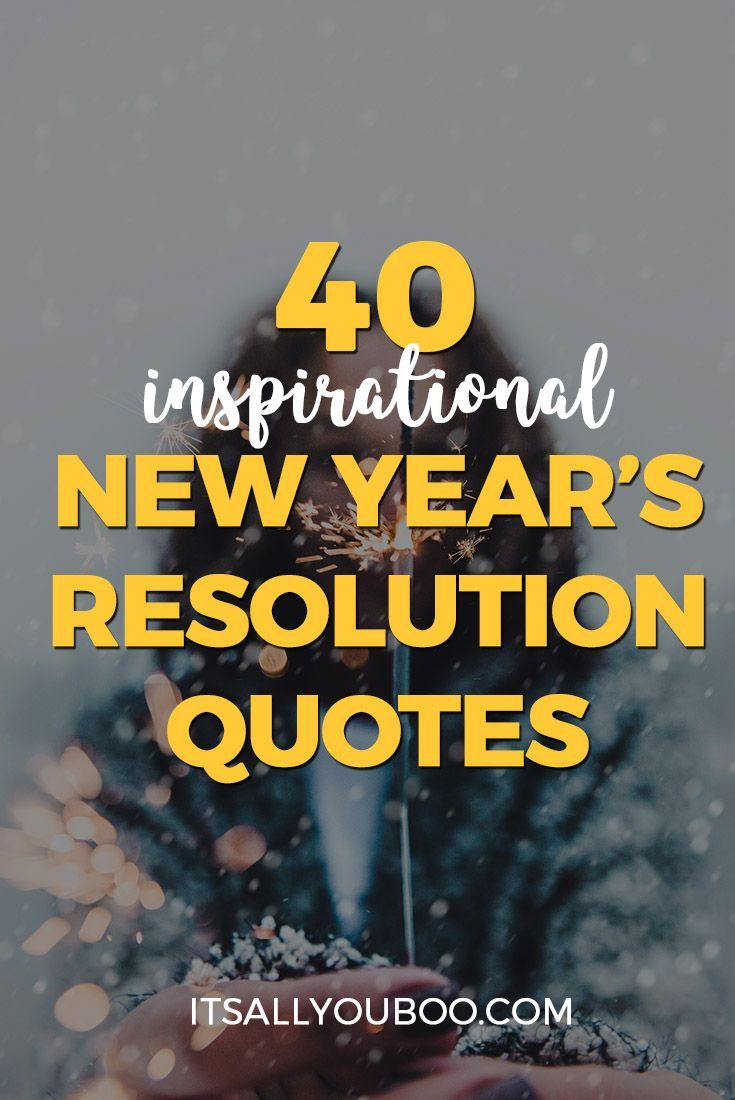 40 Inspirational New Year's Resolution Quotes | Resolution