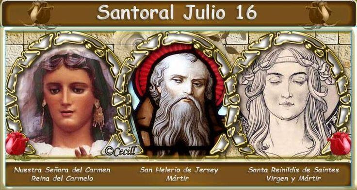 Vidas Santas: Santoral Julio 16