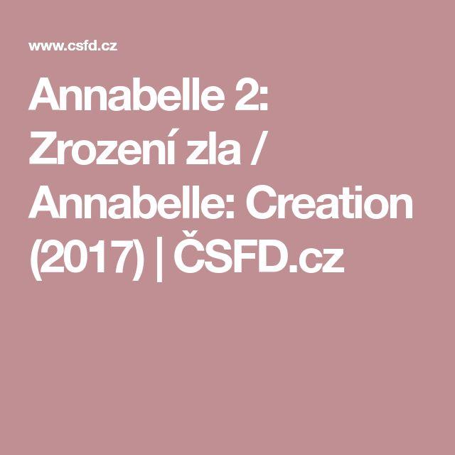 Annabelle 2: Zrození zla / Annabelle: Creation (2017)   ČSFD.cz