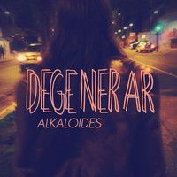 Degenerar by Alkaloides on SoundCloud