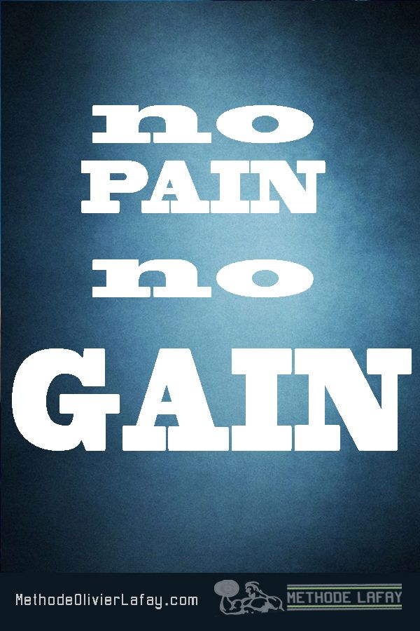 No pain no gain #motivation #methodelafay www.methodeolivierlafay.com