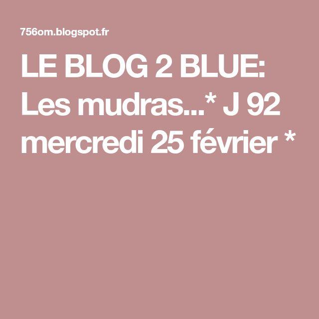 LE BLOG 2 BLUE: Les mudras...* J 92 mercredi 25 février *