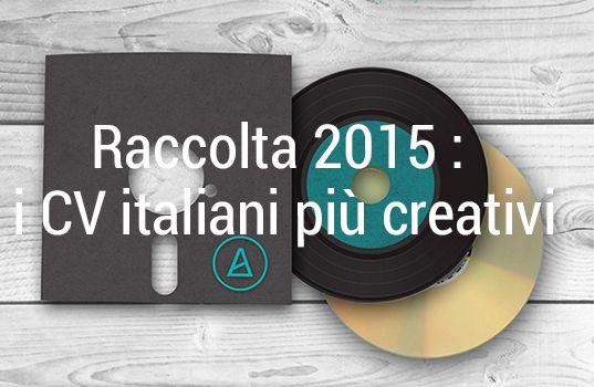 Per iniziare il 2016 come si deve e dire addio ai soliti fogli bianchi, Wizbii vi offre una raccolta dei migliori CV creativi e originali d'Italia in 2015 !
