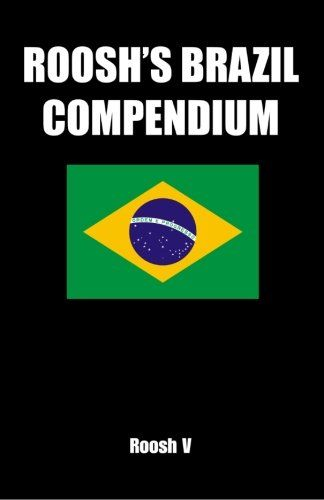 Roosh's Brazil Compendium: Pickup Tips, City Guides, And Stories:   Roosh's Brazil Compendium is the result of what happens when you let ayoungman loose in Brazil for seven months, a man who believed the best way to understand Brazilian culture was toromanceits women. The book can be described as a hybrid of The Game and Lonely Planet's Brazil guide, giving travel information on fourteen Brazilian cities while sharing the best advice and analysis on how toestablish relationships w...