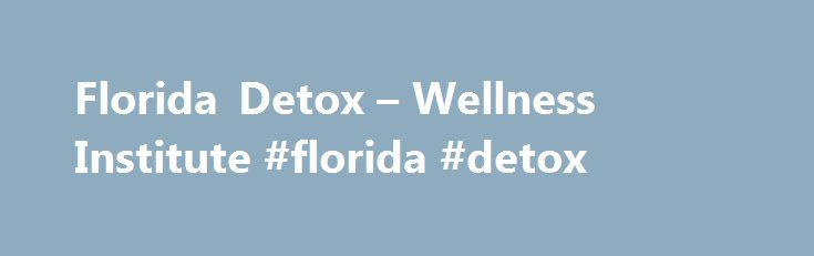 Florida Detox – Wellness Institute #florida #detox http://texas.remmont.com/florida-detox-wellness-institute-florida-detox/  # Welcome and thank you for visiting ShopFloridaDetox.com. The goal of this website is two fold – To provide patients with valuable information regarding the use of natural supplements for optimization of brain and body health, and to provide a convenient source by which they can conveniently order quality supplements from the comfort of homes. Dr. Sponaugle is an…