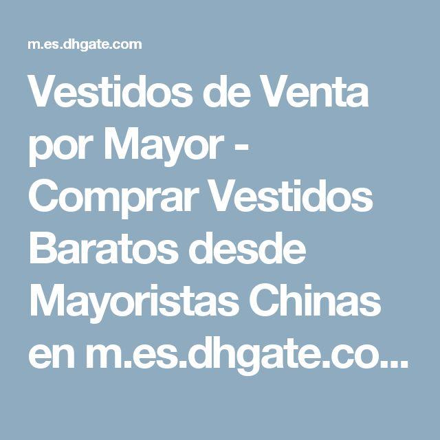 Vestidos de Venta por Mayor - Comprar Vestidos Baratos desde Mayoristas Chinas en m.es.dhgate.com | DHgate Mobile