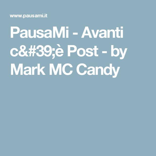 PausaMi - Avanti c'è Post - by Mark MC Candy