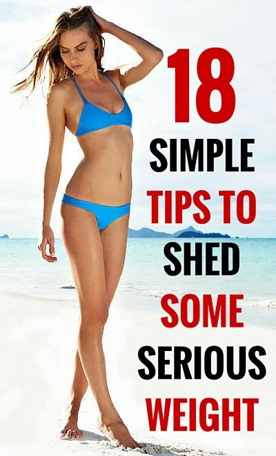 18 SIMPLE TIPS TO SHED SOME SERIOUS WEIGHT
