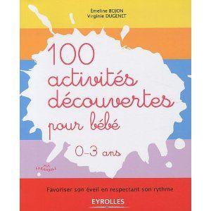 100 activités découvertes pour bébé.