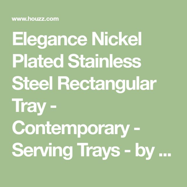 Elegance Nickel Plated Stainless Steel Rectangular Tray - Contemporary - Serving Trays - by Best Desu