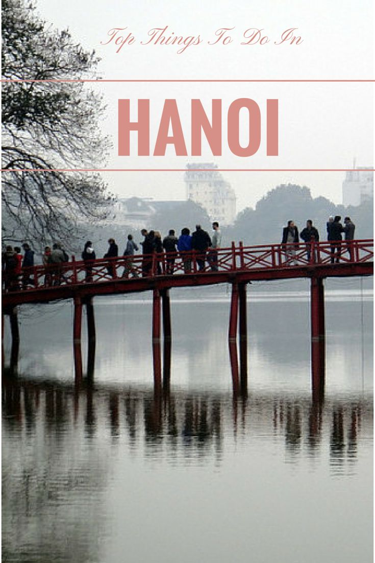 What you should not miss in Hanoi. http://thebohochica.com/top-things-to-do-hanoi/