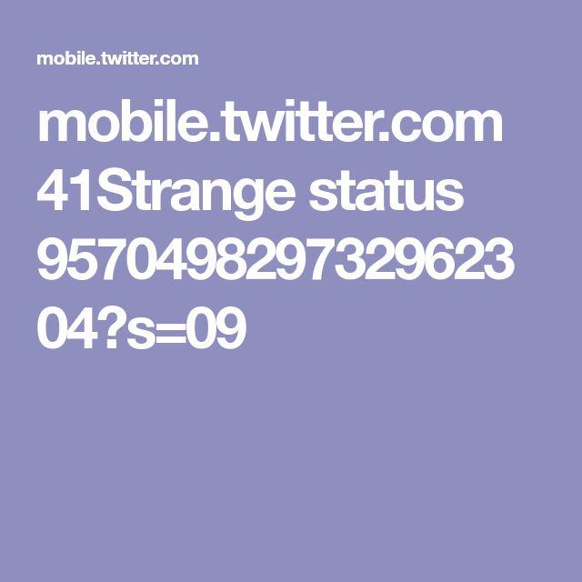 mobile.twitter.com 41Strange status 957049829732962304?s=09