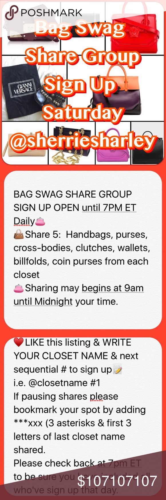 Bag swag share group Saturday 10/7 Daily BAG SWAG SHARE GROUP SIGN UP OPEN until 7PM ET👛 👜Share 5:  Handbags, purses, cross-bodies, clutches, wallets, billfolds, coin purses from each closet  👛Sharing may begin at 9am until Midnight your time. ♥️LIKE this listing & WRITE YOUR CLOSET NAME & next sequential # to sign up📝  i.e. @closetname #1 If pausing shares please bookmark your spot by adding ***abc (3 asterisks & first 3 letters of last closet name shared) Be sure you included all…